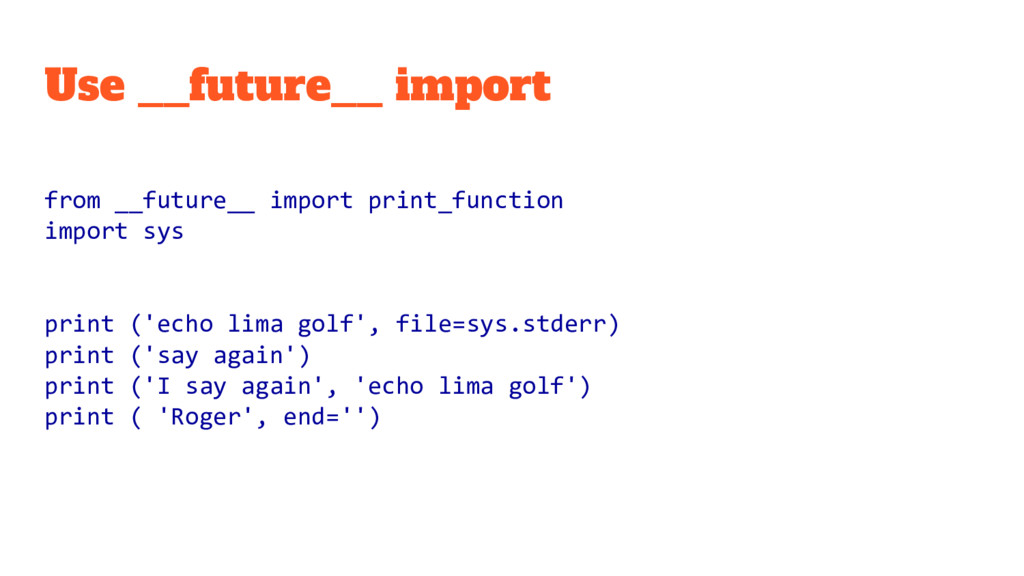 Use __future__ import from __future__ import pr...