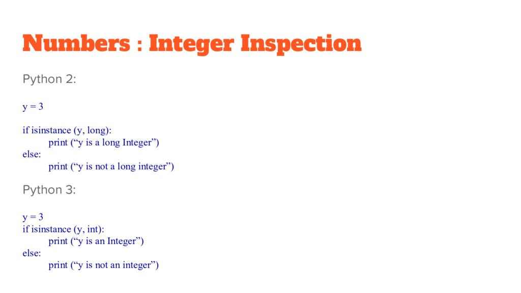 Python 2: y = 3 if isinstance (y, long): print ...