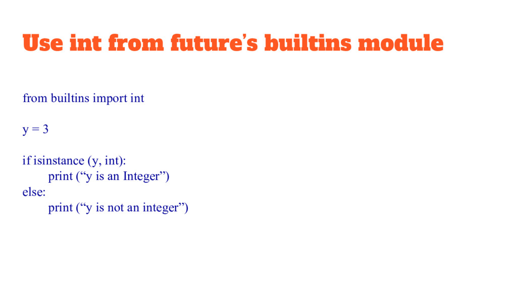 Use int from future's builtins module from buil...