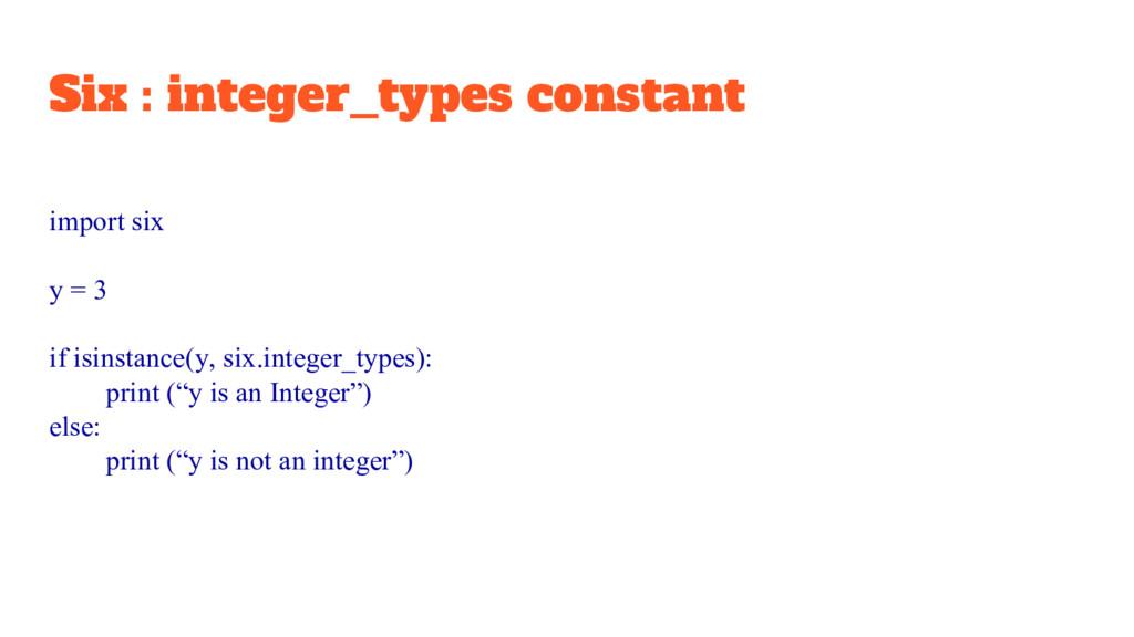 Six : integer_types constant import six y = 3 i...