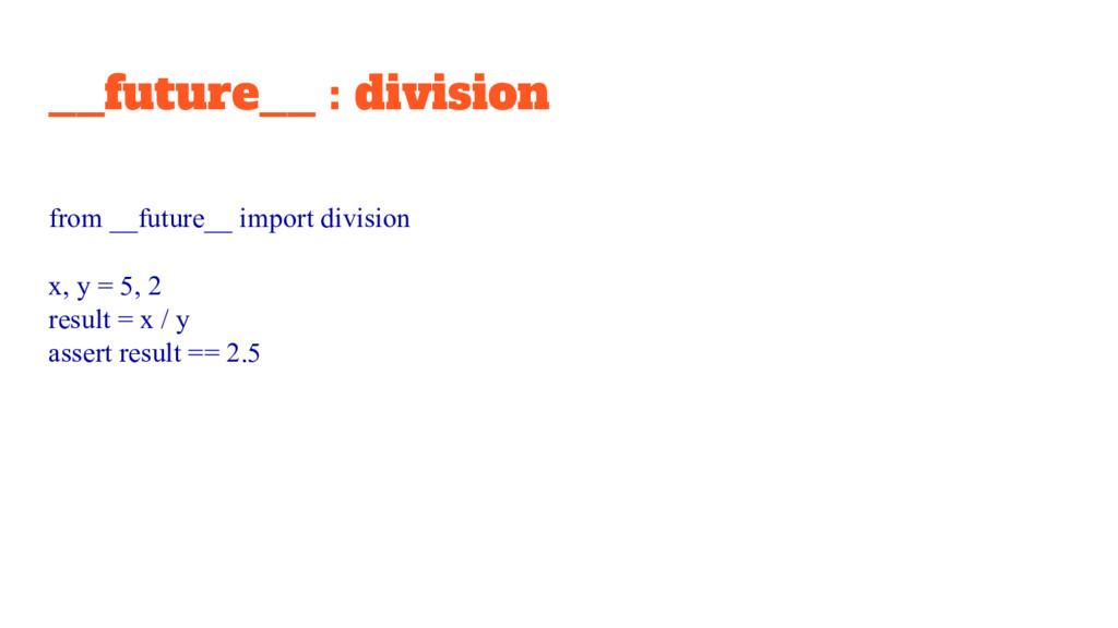__future__ : division from __future__ import di...