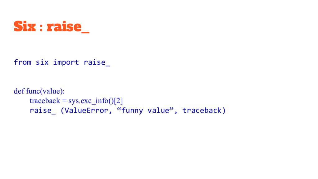 Six : raise_ from six import raise_ def func(va...