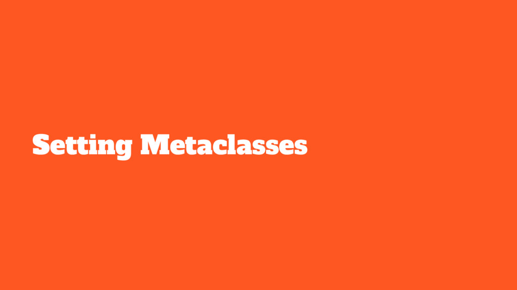 Setting Metaclasses
