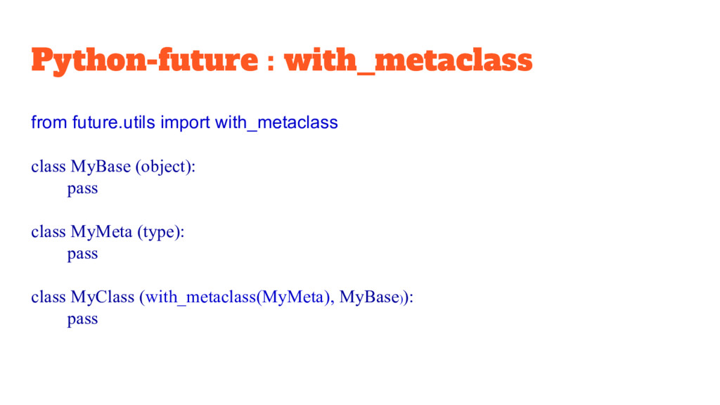 Python-future : with_metaclass from future.util...
