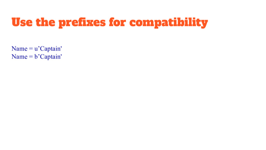 Use the prefixes for compatibility Name = u'Cap...