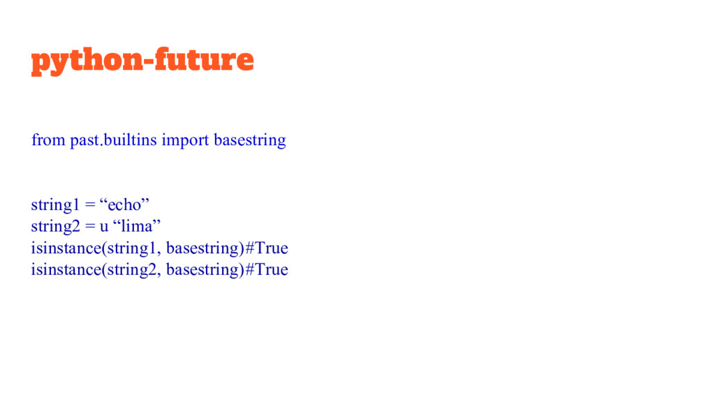 python-future from past.builtins import basestr...