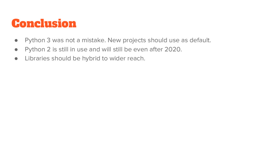 ● Python 3 was not a mistake. New projects shou...