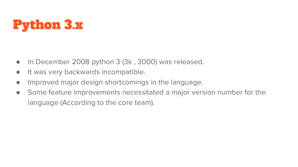 Python 3.x ● In December 2008 python 3 (3k , 30...