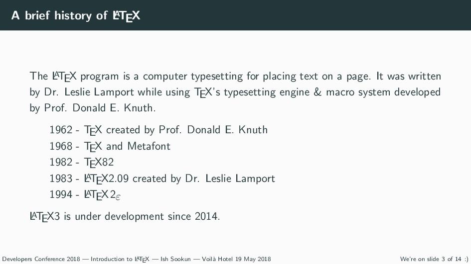 A brief history of L A TEX The L A TEX program ...