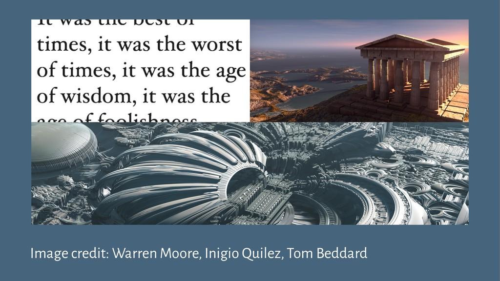 Image credit: Warren Moore, Inigio Quilez, Tom ...