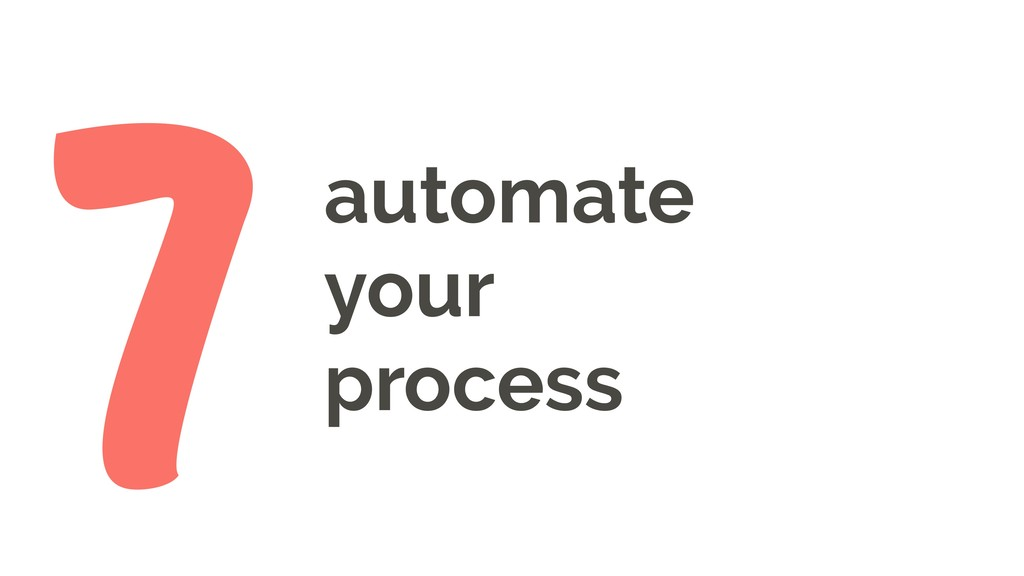 automate your process 7
