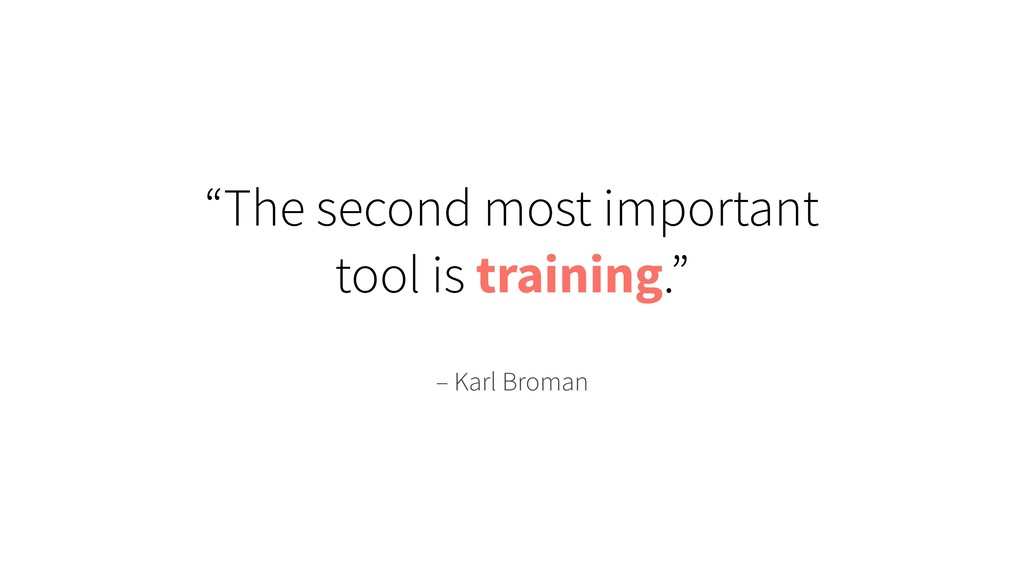 """– Karl Broman """"The second most important tool i..."""