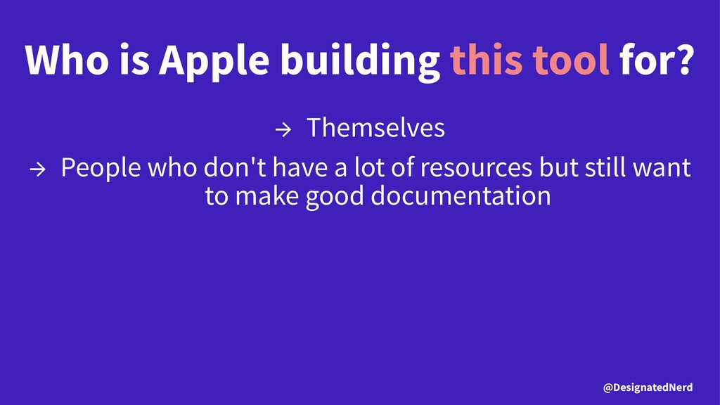 Who is Apple building this tool for? → Themselv...