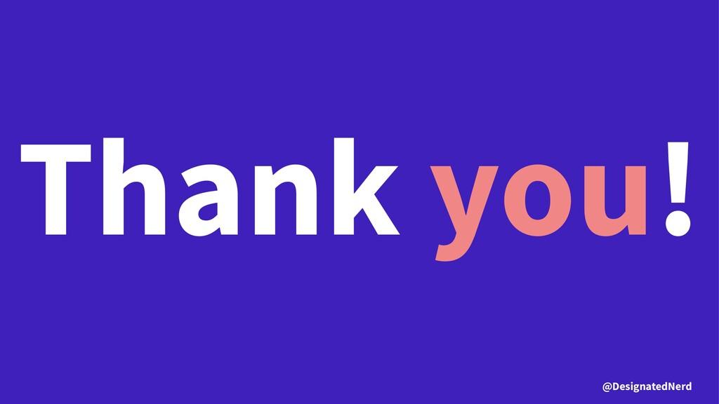 Thank you! @DesignatedNerd