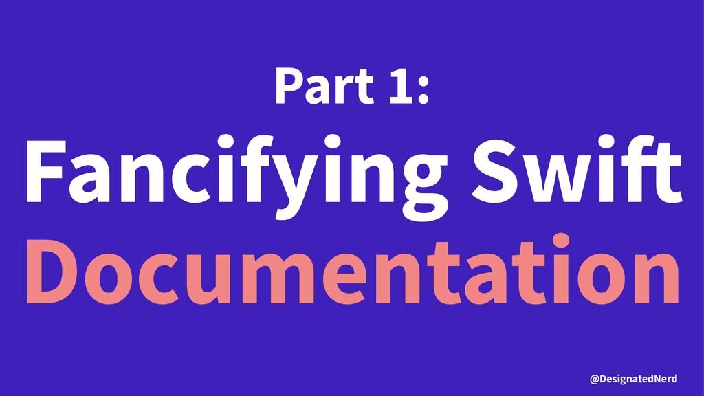Part 1: Fancifying Swi Documentation @Designate...