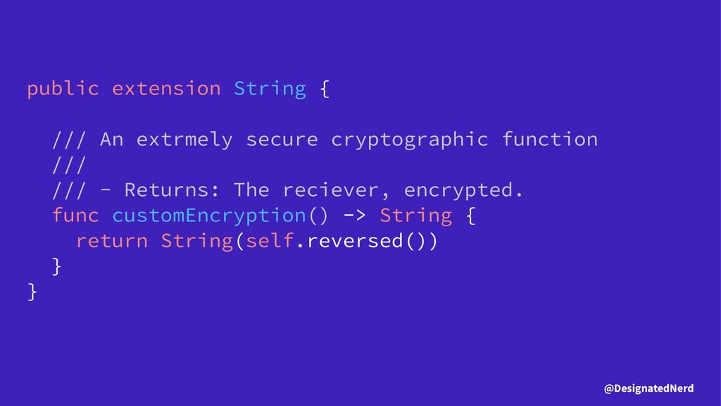 public extension String { /// An extrmely secur...
