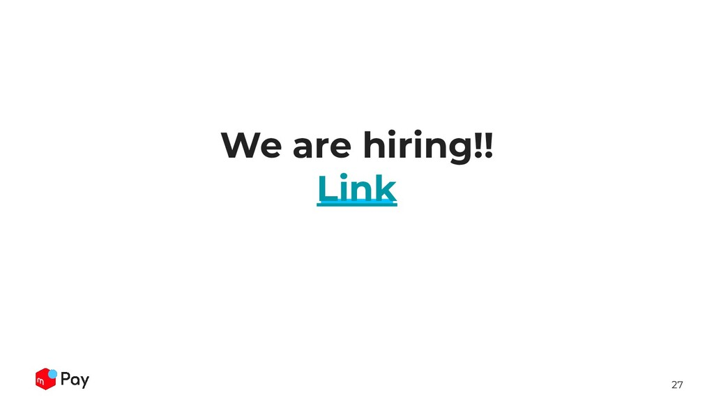 27 We are hiring!! Link