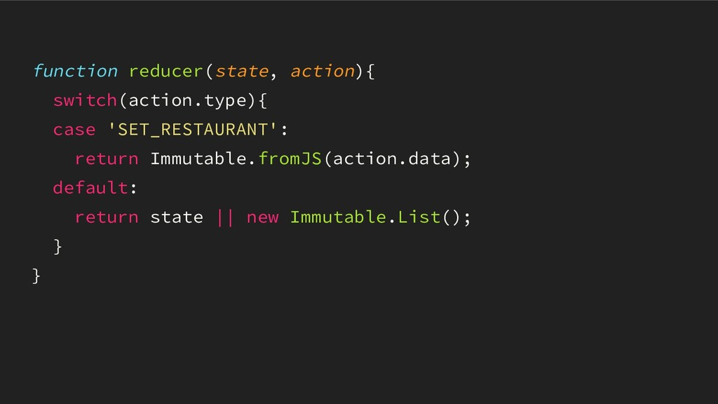function reducer(state, action){ switch(action....
