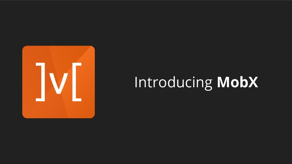 Introducing MobX