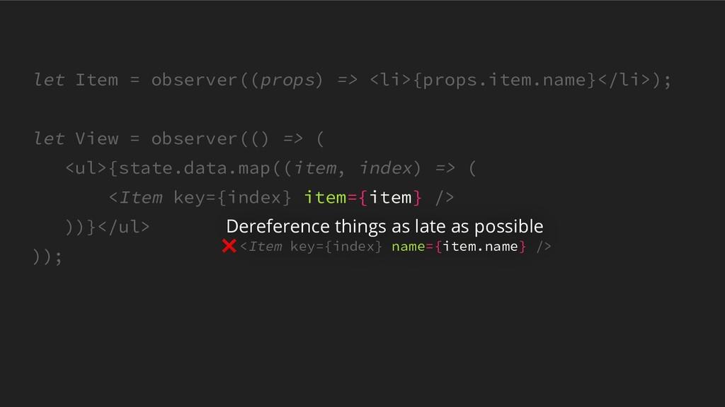 let Item = observer((props) => <li>{props.item....