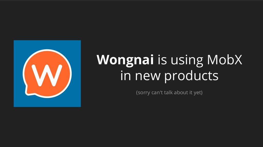 Wongnai is using MobX in new products (sorry ca...