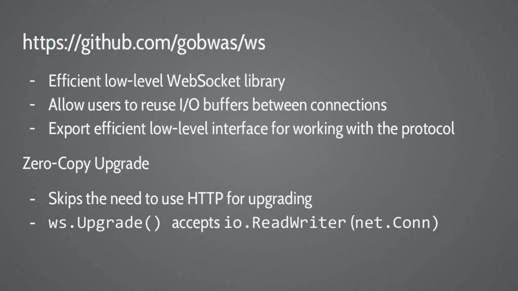 https://github.com/gobwas/ws - Efficient low-le...