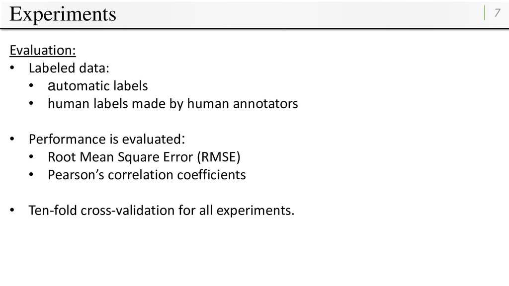 Experiments 7 Evaluation: • Labeled data: • aut...