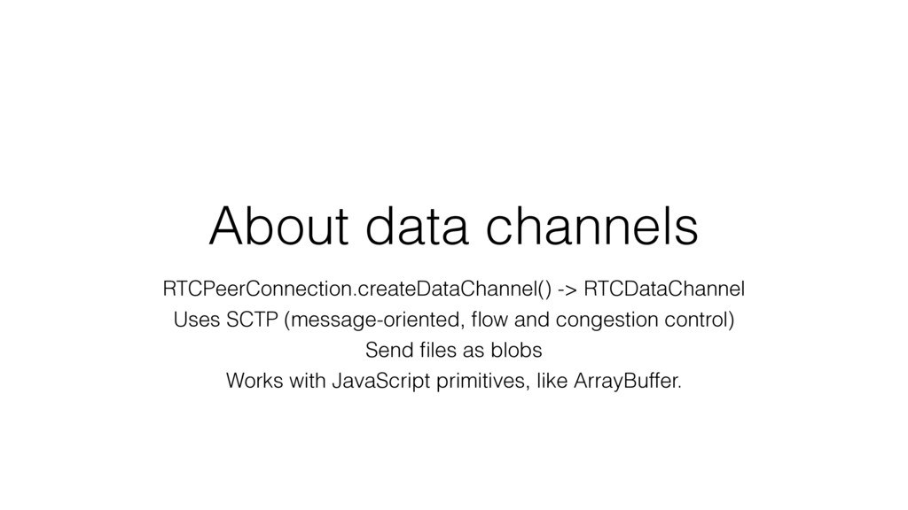 About data channels RTCPeerConnection.createDat...