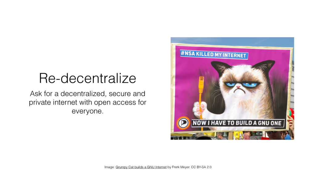Re-decentralize Ask for a decentralized, secure...