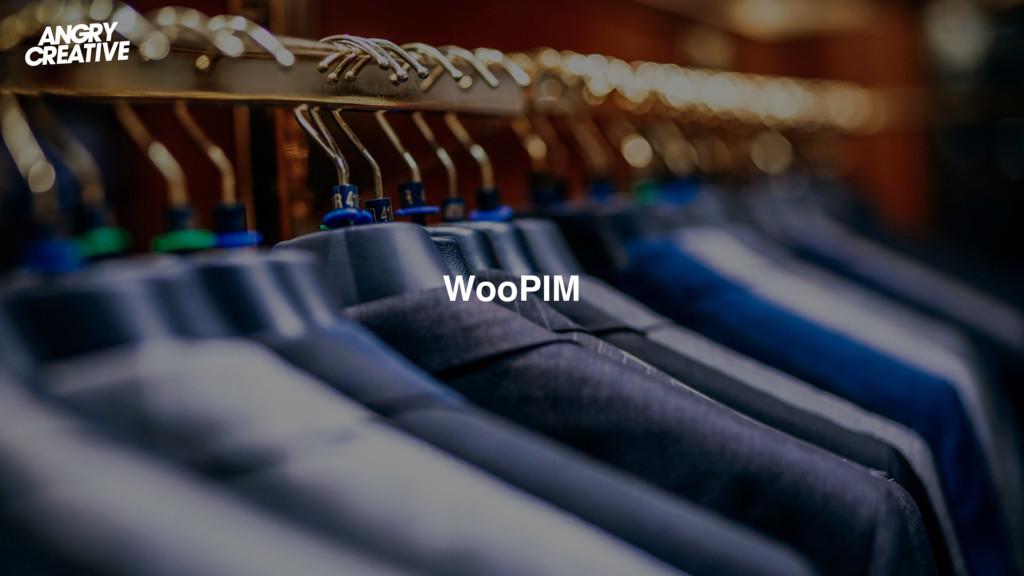 WooPIM