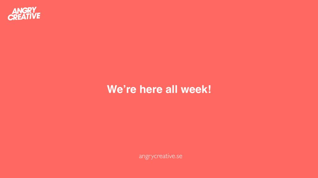 We're here all week! angrycreative.se