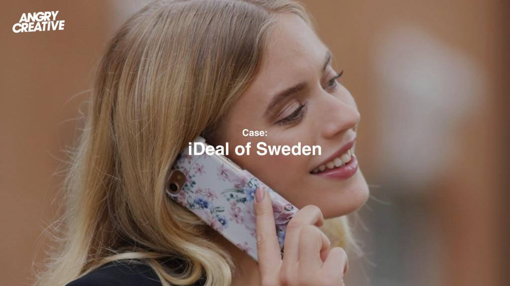 Case: iDeal of Sweden