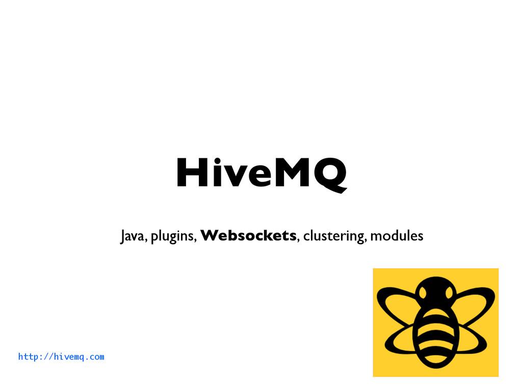 HiveMQ Java, plugins, Websockets, clustering, m...