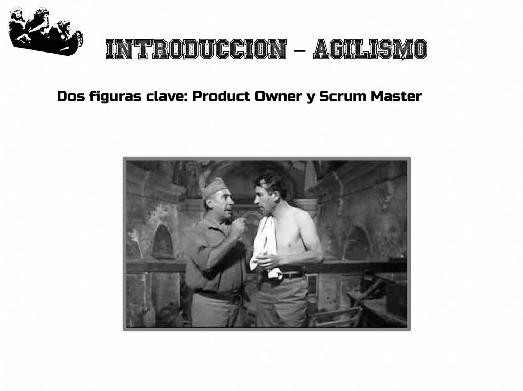 12 Introduccion Agilismo - Dos figuras clave: P...