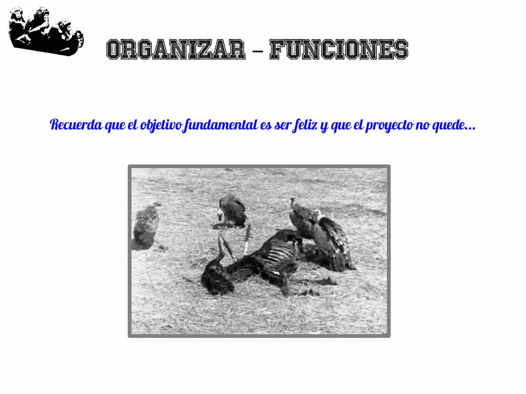 17 Organizar Funciones – Recuerda que el objeti...