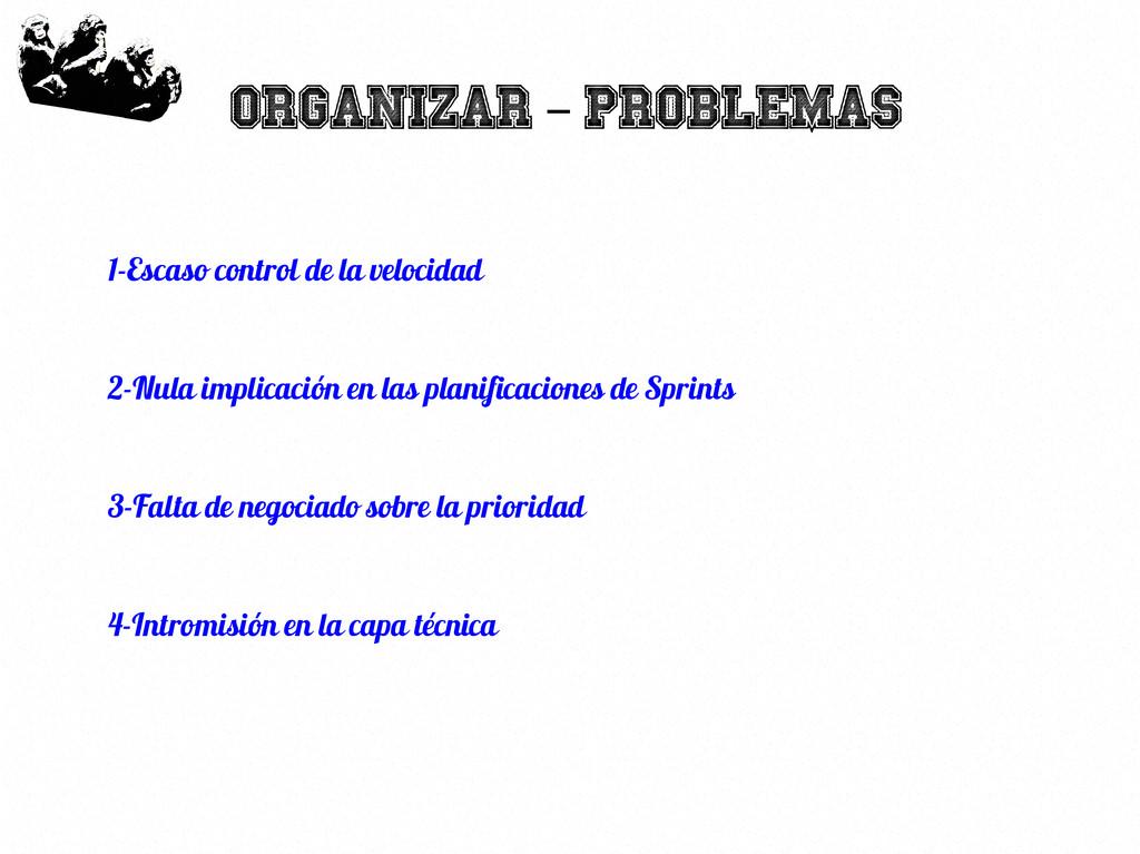 18 Organizar Problemas – 1-Escaso control de la...