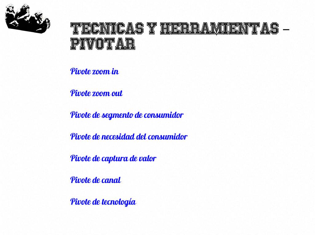 25 Tecnicas y herramientas – Pivotar Pivote zoo...