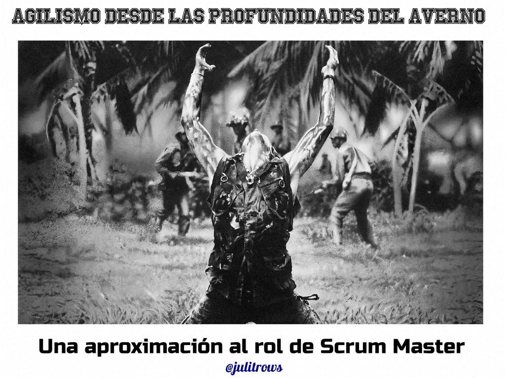 28 Una aproximación al rol de Scrum Master @jul...
