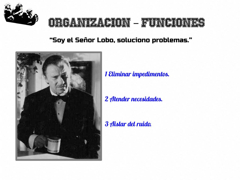 """37 Organizacion Funciones – """"Soy el Señor Lobo,..."""