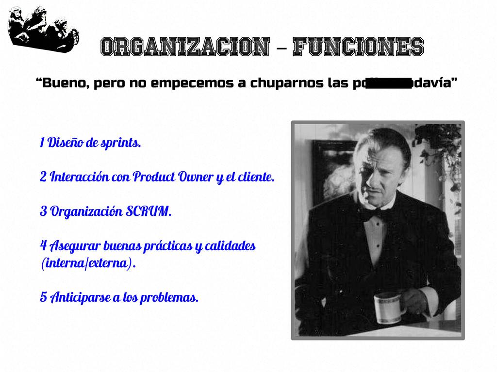 """38 Organizacion Funciones – """"Bueno, pero no emp..."""