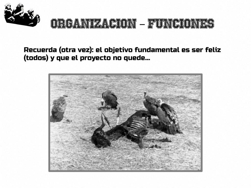 39 Organizacion Funciones – Recuerda (otra vez)...