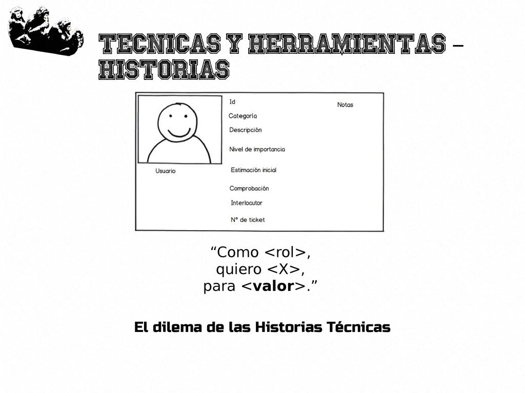 """42 Tecnicas y herramientas – Historias """"Como <r..."""