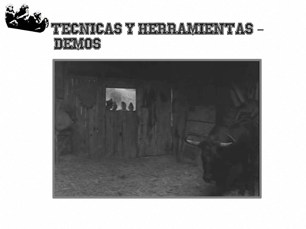 49 Tecnicas y herramientas – Demos