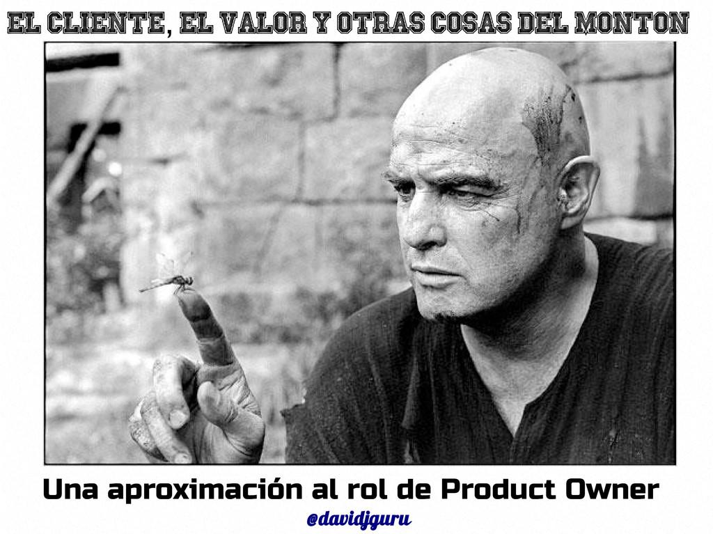 6 Una aproximación al rol de Product Owner @dav...