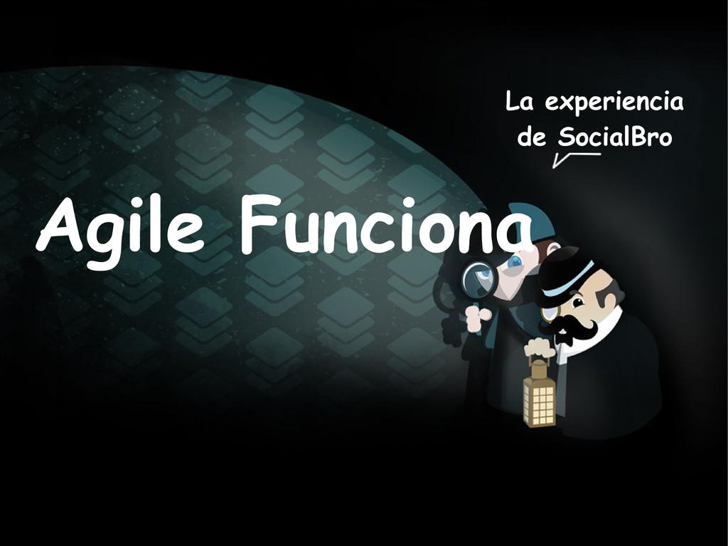 53 Agile Funciona La experiencia de SocialBro