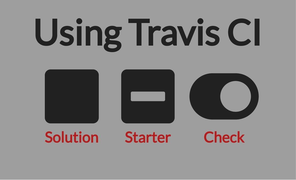 Solution Starter Check Using Travis CI