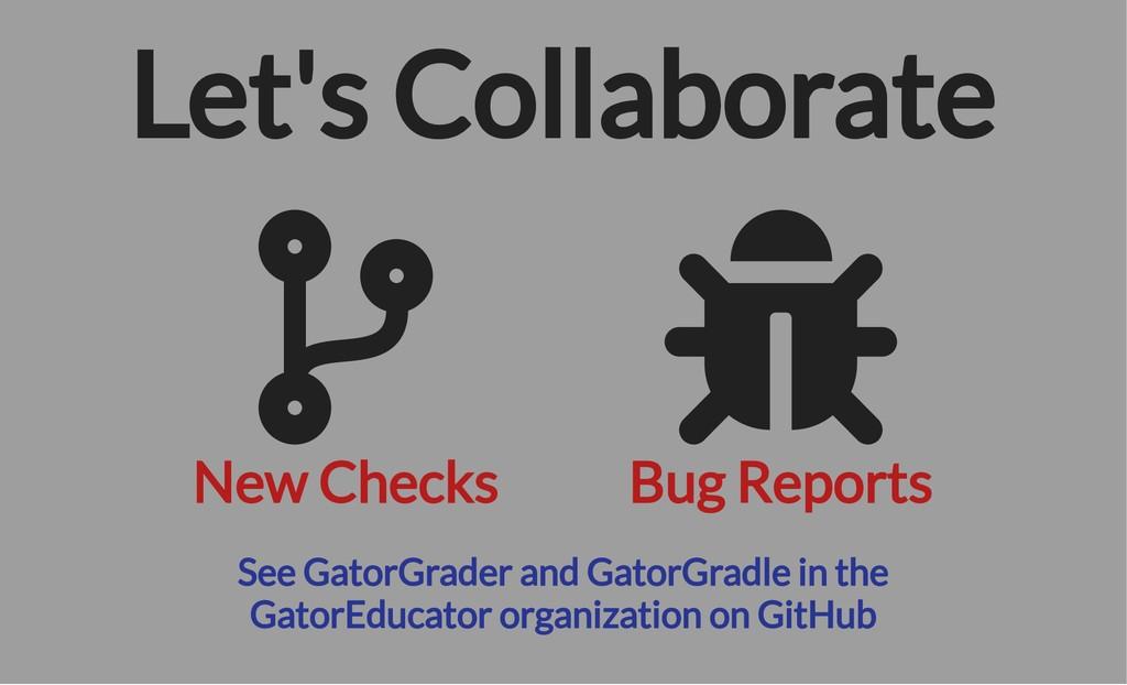 New Checks Bug Reports See GatorGrader and Gato...