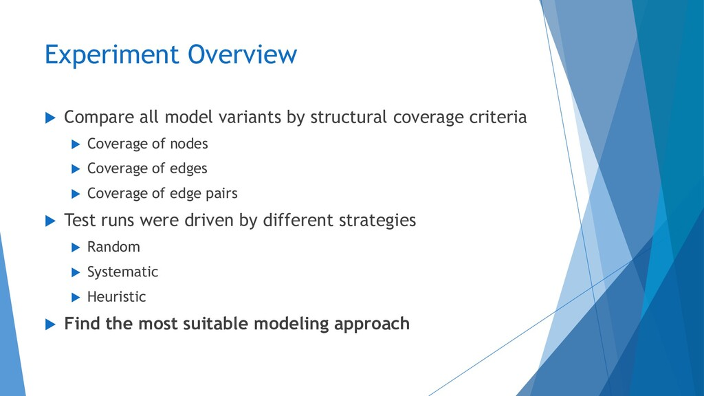 Experiment Overview  Compare all model variant...