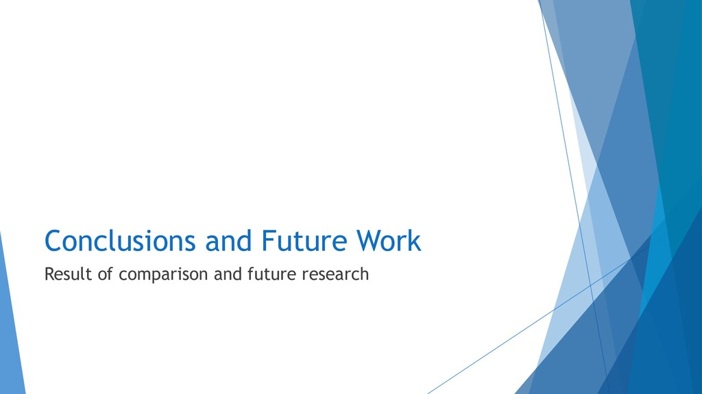 Conclusions and Future Work Result of compariso...