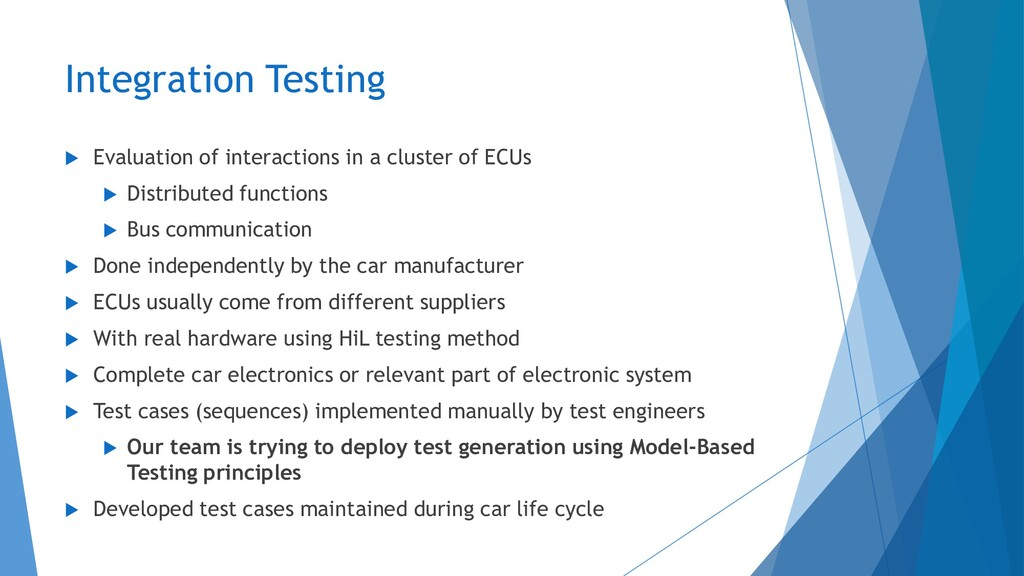 Integration Testing  Evaluation of interaction...